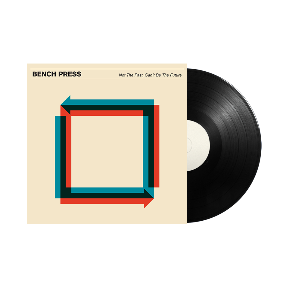 "Bench Press / Not The Past, Can't Be The Future 12"" Vinyl"