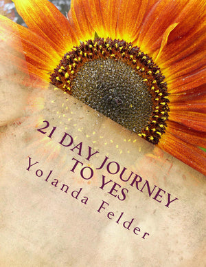 21 Day Journey To Yes! (Workbook and Audio) Digital Download Only