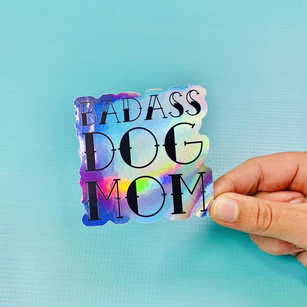 Holographic Badass Dog Mom Vinyl Sticker