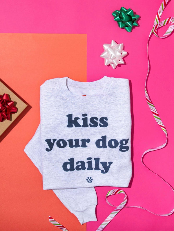Kiss Your Dog Daily Sweatshirt - Ready to Ship