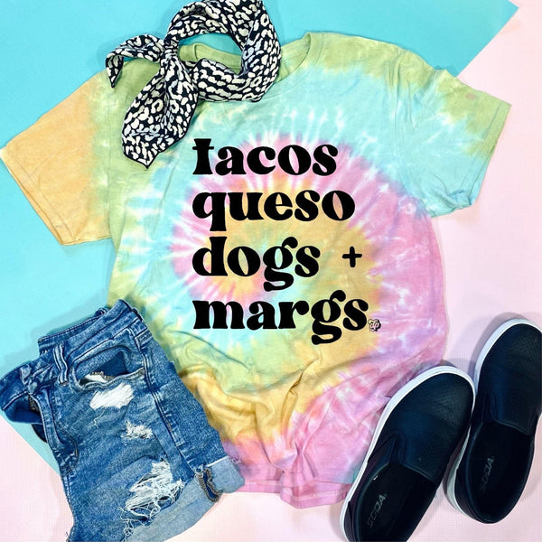 Tacos Queso Dogs Margs Tie Dye T-Shirt