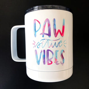 Pawsitive Vibes Tumbler Mug with Lid