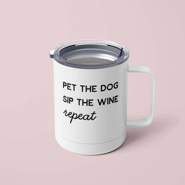 Pet The Dog, Sip The Wine Tumbler Mug with Lid