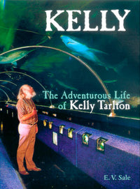 Kelly: The adventurous Life of Kelly Tarlton (2nd ed)