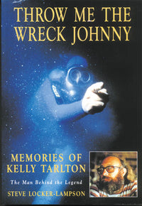 Throw Me the Wreck Johnny: Memories of Kelly Tarlton