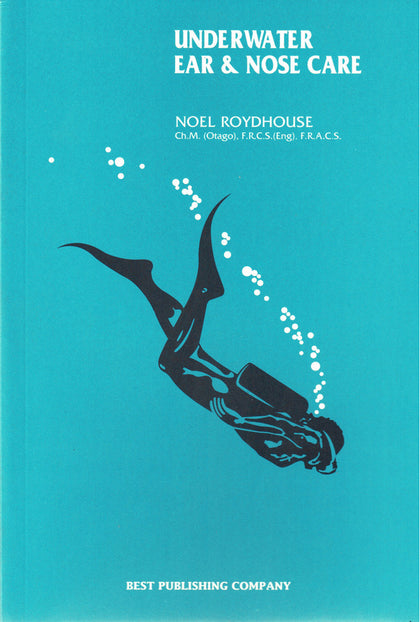 Underwater Ear and Nose Care by Noel Roydhouse