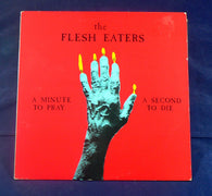Flesh Eaters - A Minute To Pray A Second To Die LP, 1st Pressing, Staff Favorite