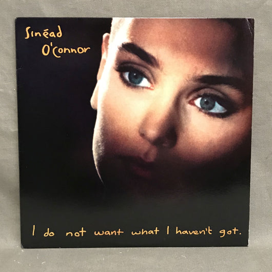 Sinead O'Connor- I Do Not Want What I Have Not Got LP
