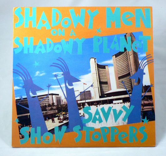 Shadowy Men On A Shadowy Planet ‎– Savvy Show Stoppers LP, 1st Pressing