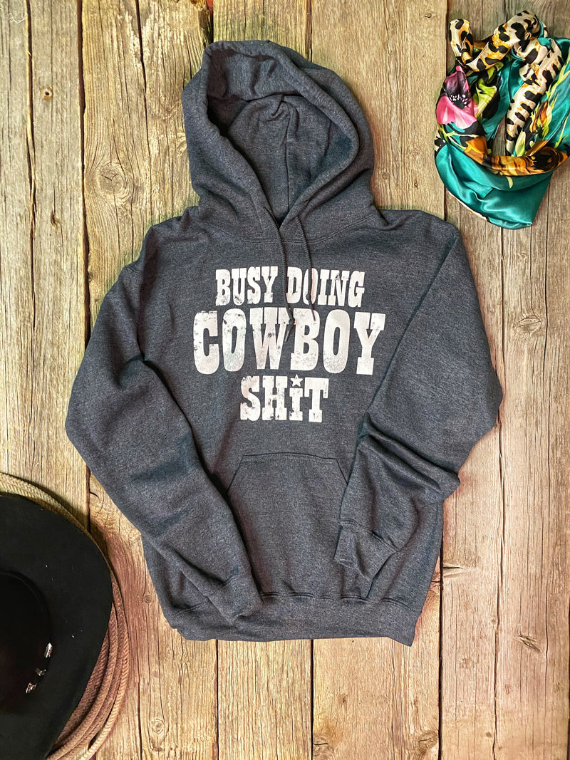 Busy Doing Cowboy: Hoodie