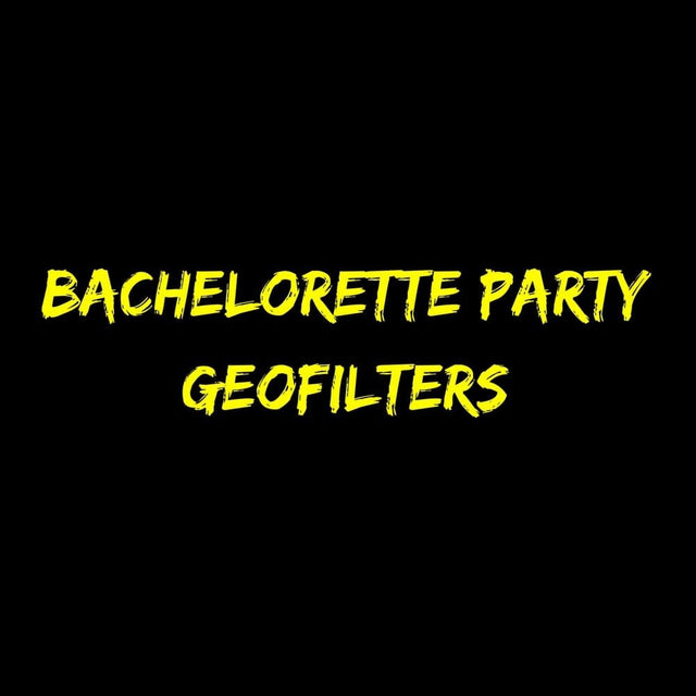 Bachelorette Party Geofilters