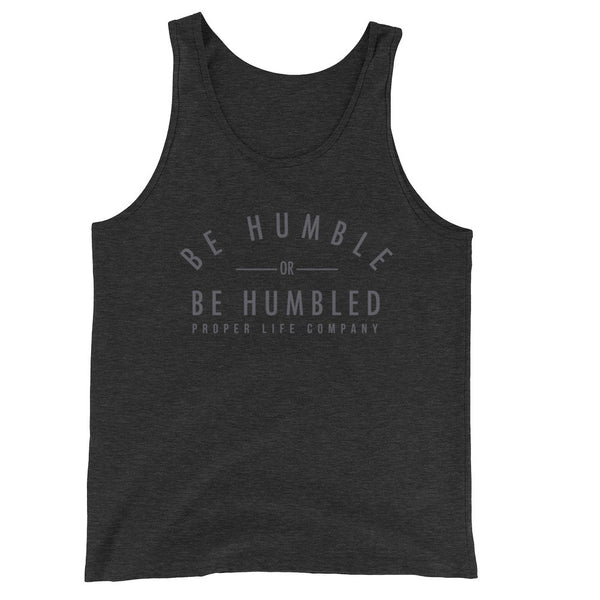 Be Humble or Be Humbled Unisex Tank Top