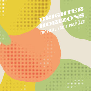 Brighter Horizons Tropical Fruit Pale Ale