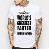 World's Greatest Farter I Mean Father T Shirt