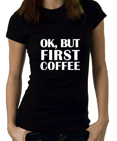 Ok, But First Coffee (Cotton)