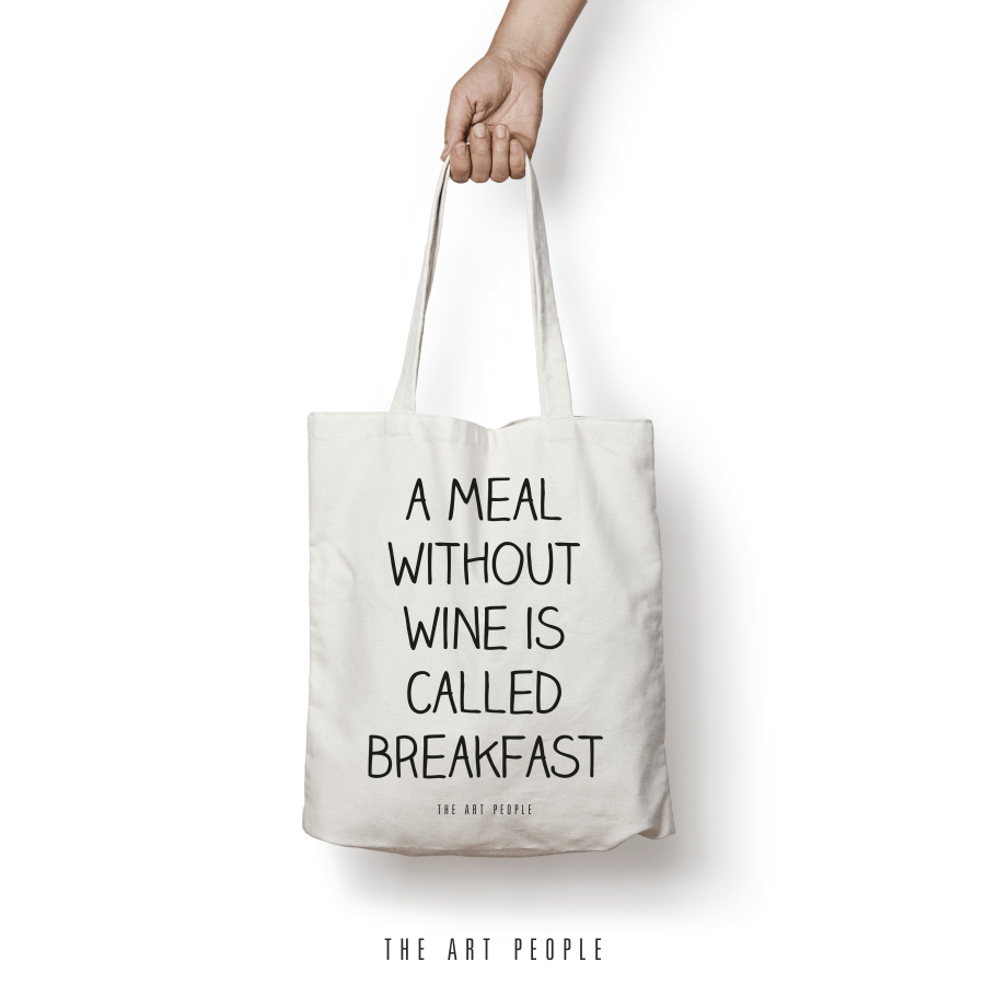 A Meal without Wine is Called Breakfast Tote Bag. Uptownie.