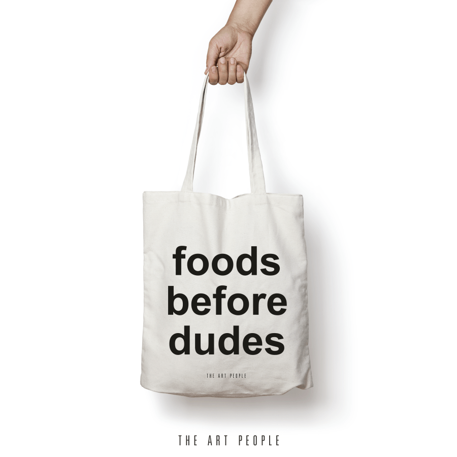 Foods Before Dudes Tote Bag. Uptownie.