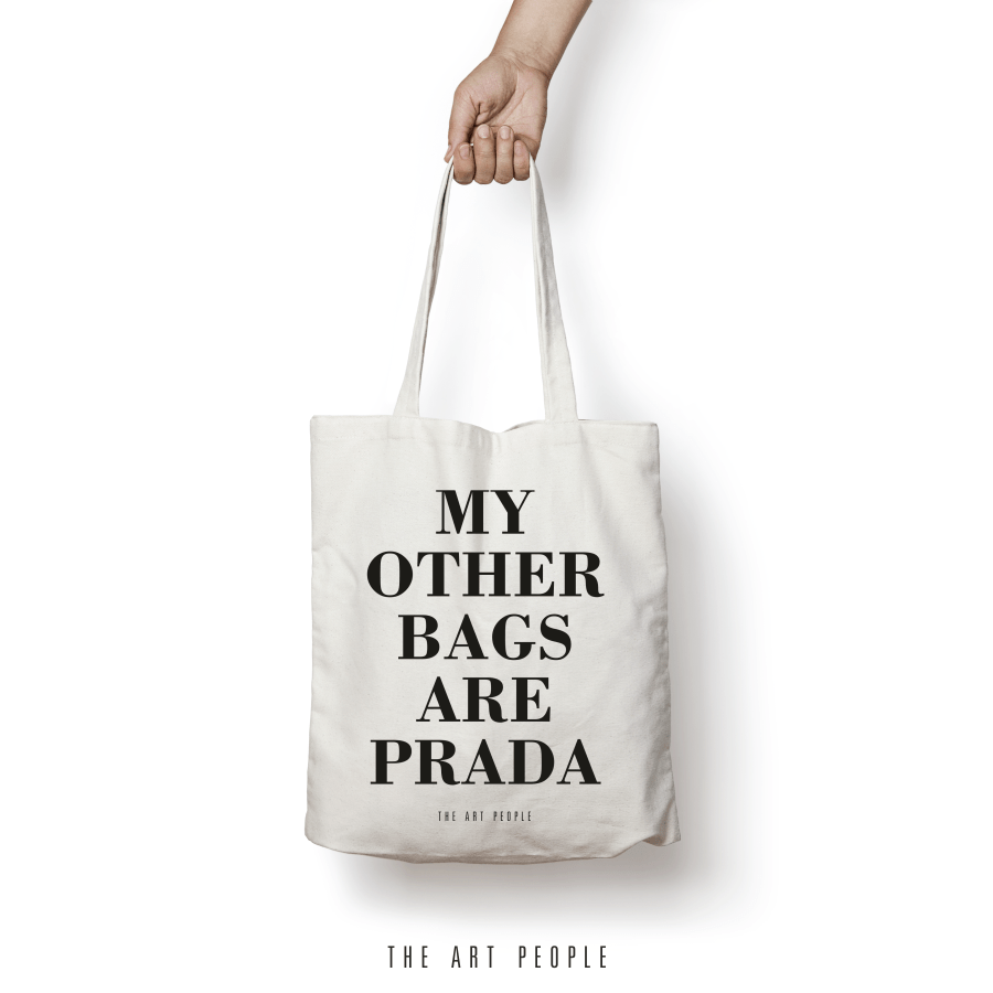 My Other Bags are Prada Tote Bag. Uptownie.