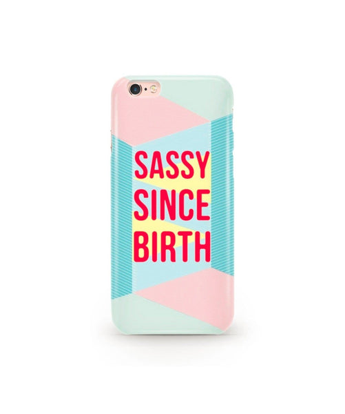 Sassy Since Birth  Phone Cover (Personalisation Available) - Uptownie