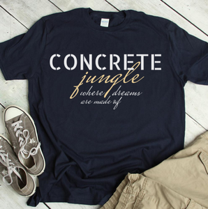 Concrete jungle where dreams are made of T-Shirt