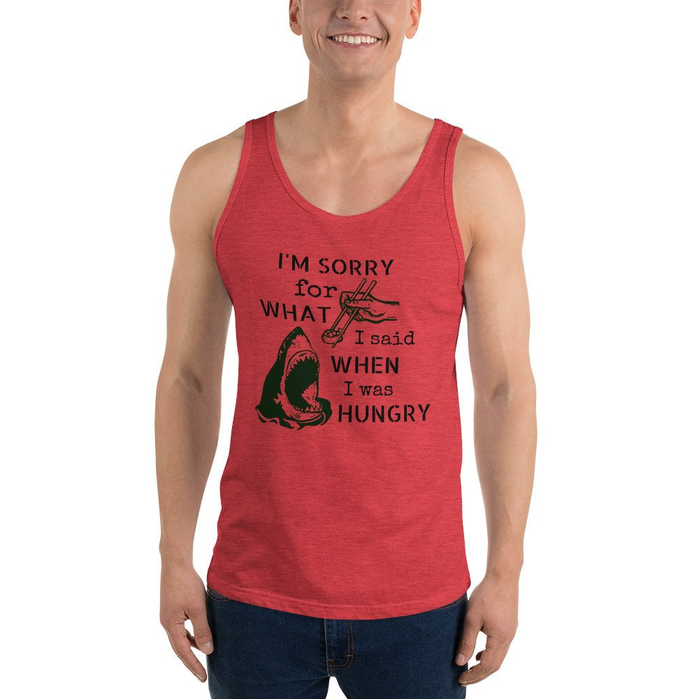 I'm sorry for what I said when I was hungry / PNG hi-resolution tee shirt design
