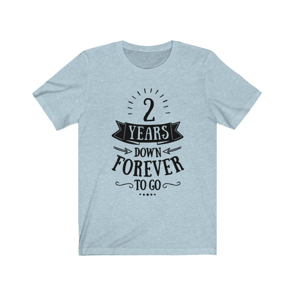 2 Years Down Forever to Go, Bella Canvas 3001, Married 2 Years T-Shirt
