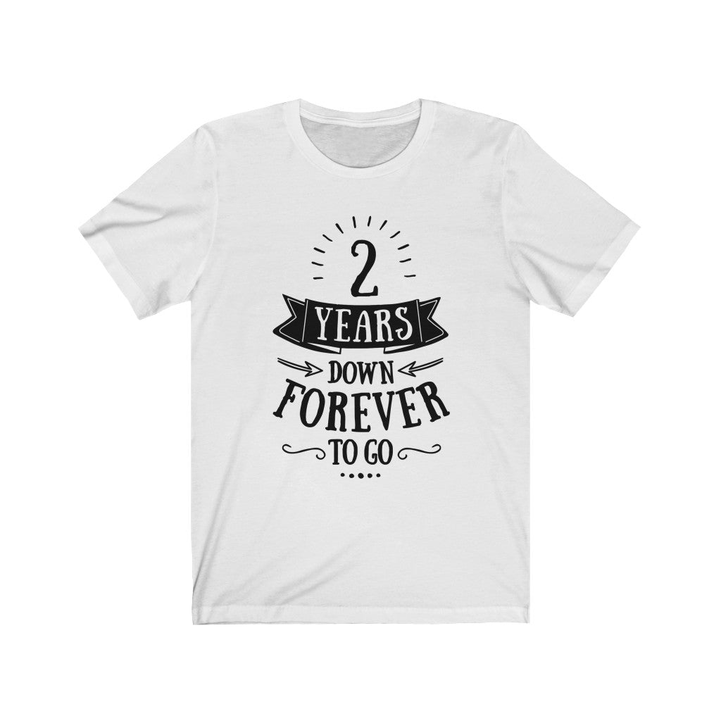 2 Years Down Unisex T-Shirt for her