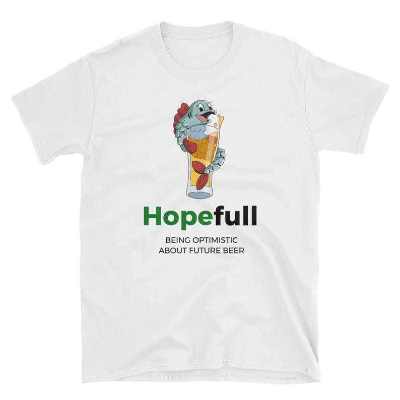 Hopefull / Beer Lover / Fishing Shirt / Gift idea