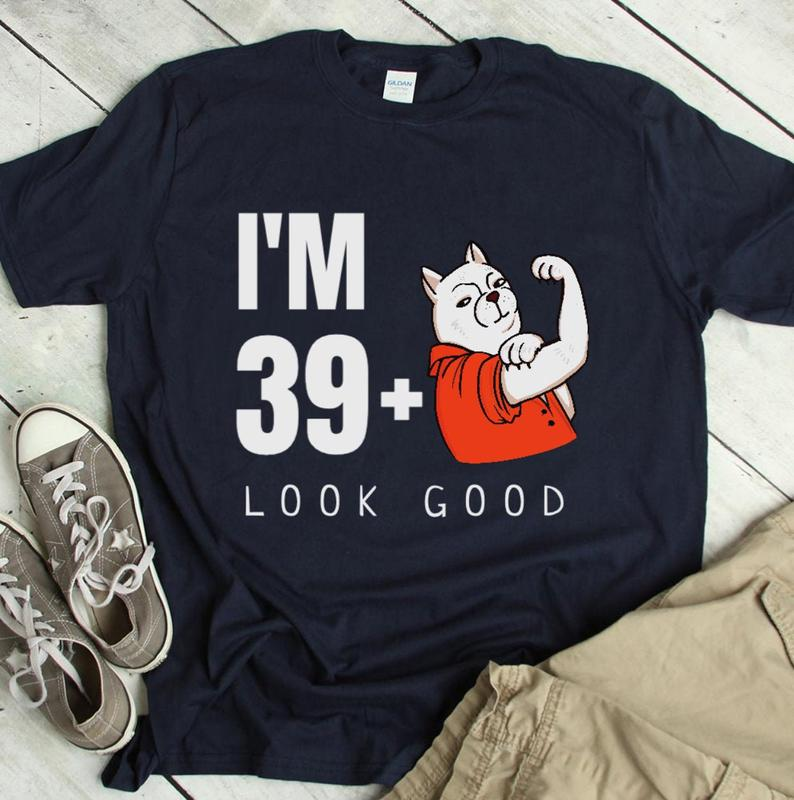 40 years old shirt, Gift for 40th Birthday, I'm 39+ Look Good Adult Unisex T-Shirt