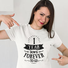 1 Year Down Forever To Go / 1st Wedding Anniversary T-Shirt
