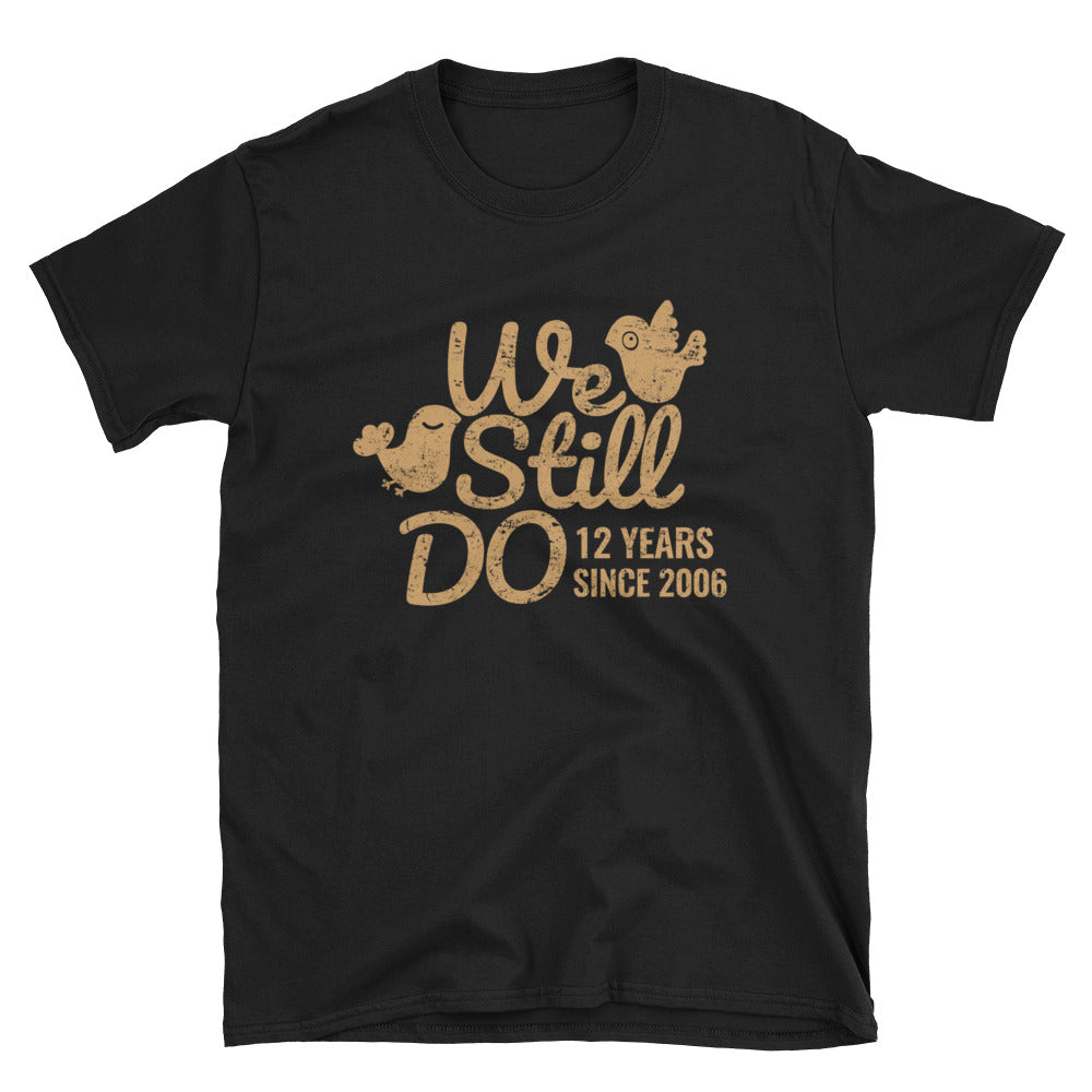 We Still Do 12 Years - A Lovely Silk 12th Wedding Anniversary Lovebirds Couple Gift Shirt