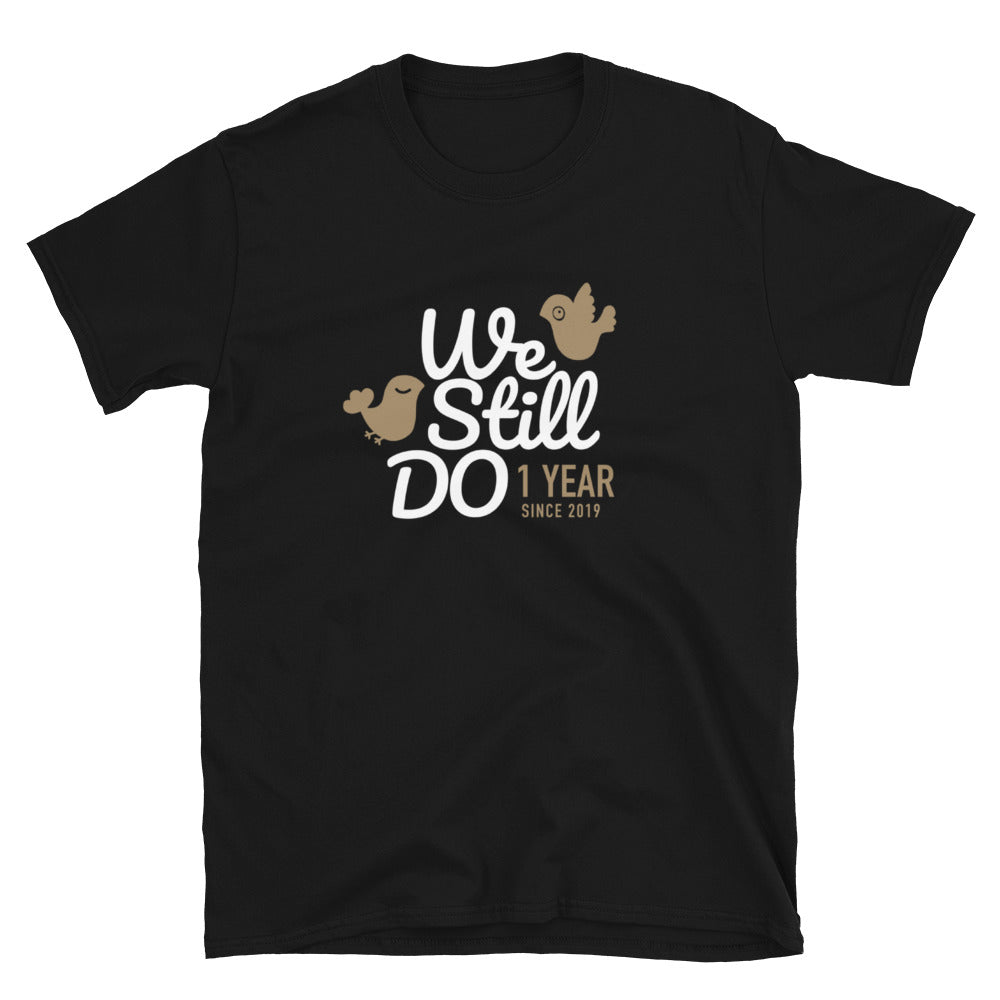 1st wedding anniversary gift for him, for her, We Still Do T-Shirt, 1 Year Together, gift ideas, celebration gift for couple, 2019, T-Shirt