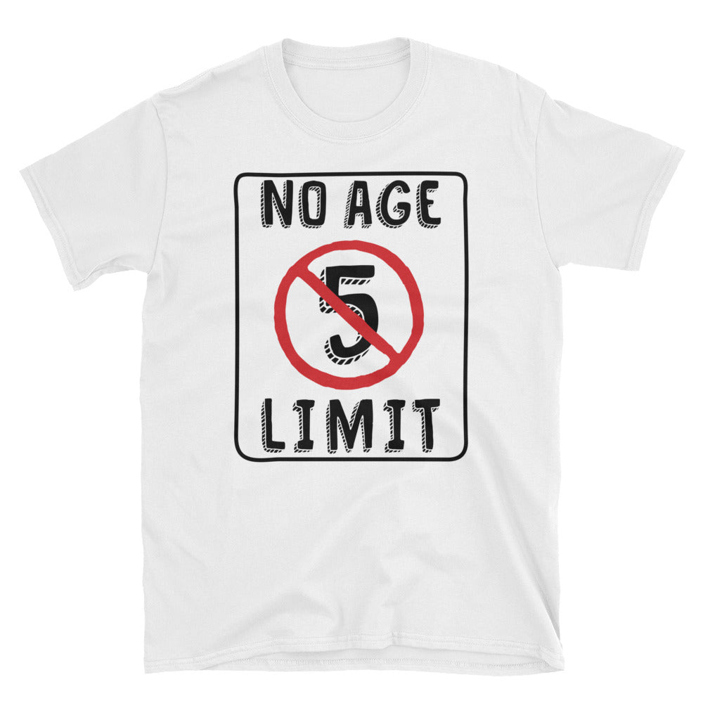 No Age Limit - 5th Birthday Unisex Gift T-Shirt