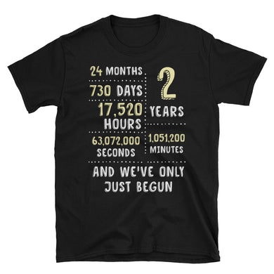 2nd Wedding Anniversary And We've Only Just Begun, 2 Years Of Marriage, Second Bridal Ceremony Anniversary Gift For Parents, Love Partners, His And Her, Couple Shirt