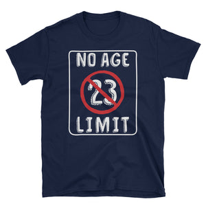 No Age Limit - 23rd Birthday Unisex Gift T-Shirt
