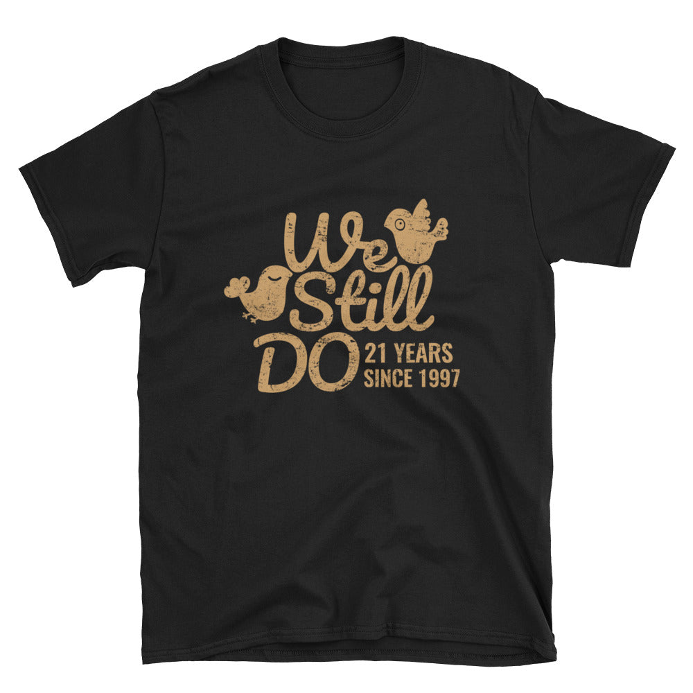 We Still Do 21 Years -  An Admirable 21st Wedding Anniversary Lovebirds Couple Gift Shirt
