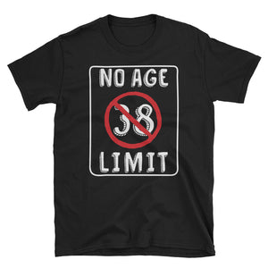 No Age Limit - 38th Birthday Unisex Gift T-Shirt