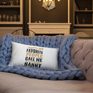 My Favorite People Call Me Nanny - A Pleasant Pillow Gift For All Moms
