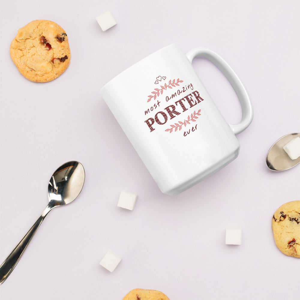 Most Amazing Porter Ever - A Fabulous Gift Mug