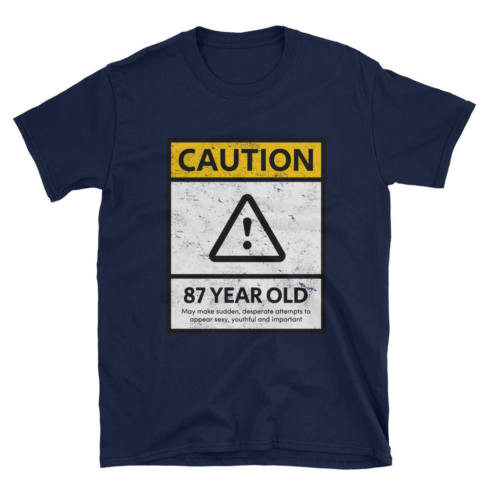 CAUTION 87 Year Old - 87th Birthday Unisex Gift Tee - Gift Ideas - Familymily.com