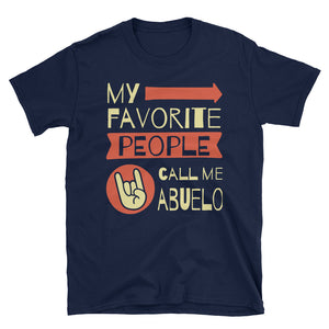 My Favorite People Call Me Abuelo - A Funny Gift T-shirt For Him