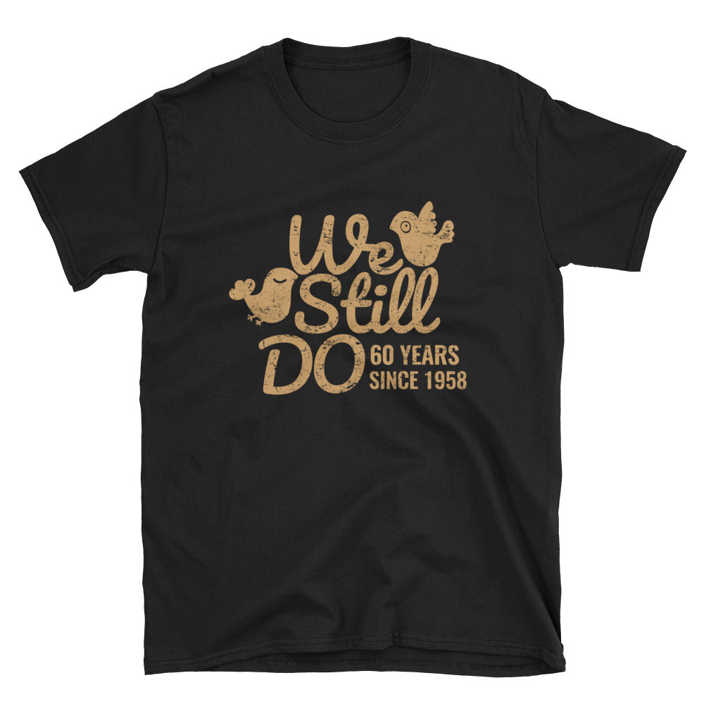 We Still Do 60 Years -  A Fascinating Diamond 60th Wedding Anniversary Lovebirds Couple Gift Shirt