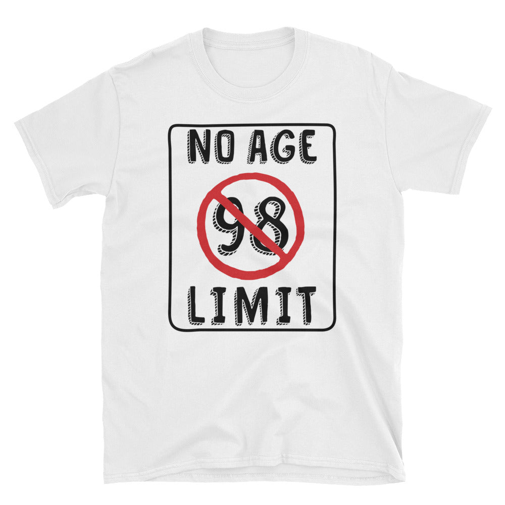 No Age Limit - 98th Birthday Unisex Gift T-Shirt