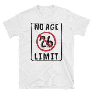 No Age Limit - 26th Birthday Unisex Gift T-Shirt