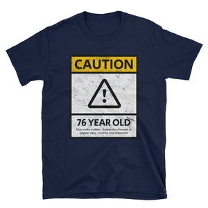 CAUTION 76 YEAR OLD - 76th Birthday Unisex Gift Tee - Gift Ideas - Familymily.com