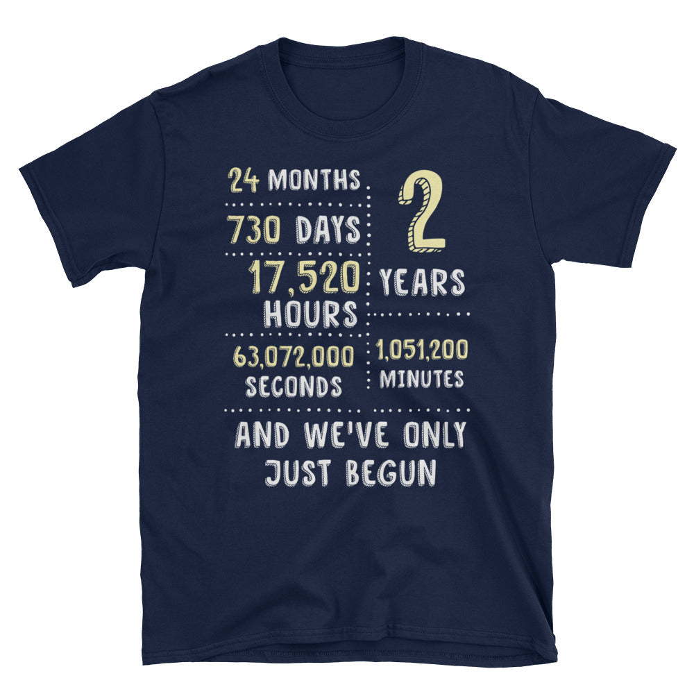 2nd Wedding Anniversary And We've Only Just Begun, 2 Years Of Marriage, Second Bridal Ceremony Anniversary Gift For Parents, Love Partners, His And Her, Couple Shirt - Gift Ideas - Familymily.com