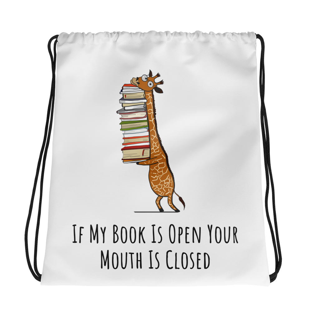 If My Book Is Open Your Mouth Is Closed - Bookworm Drawstring Bag