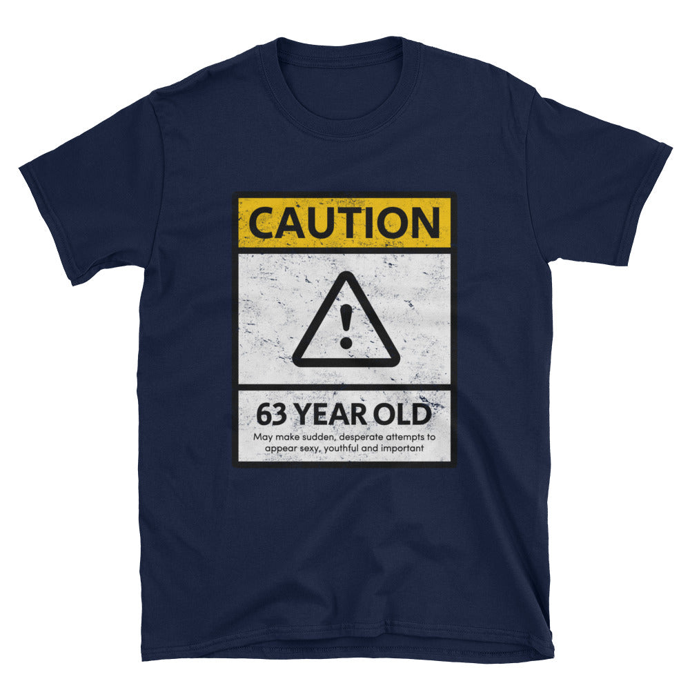 CAUTION 63 YEAR OLD - 63rd Birthday Unisex Gift Shirt - Gift Ideas - Familymily.com