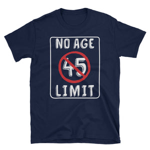 No Age Limit - 45th Birthday Unisex Gift T-Shirt