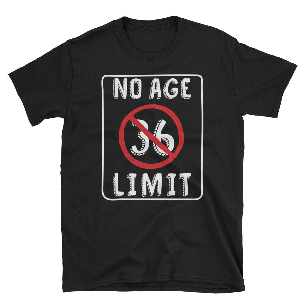 No Age Limit - 36th Birthday Unisex Gift T-Shirt